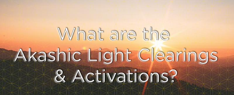 What-are-the-Akashic-Light-Clearings-and-Activations