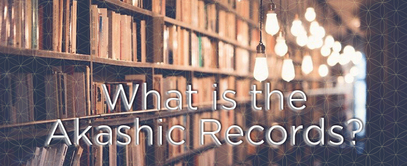 What Is the Akashic Records?